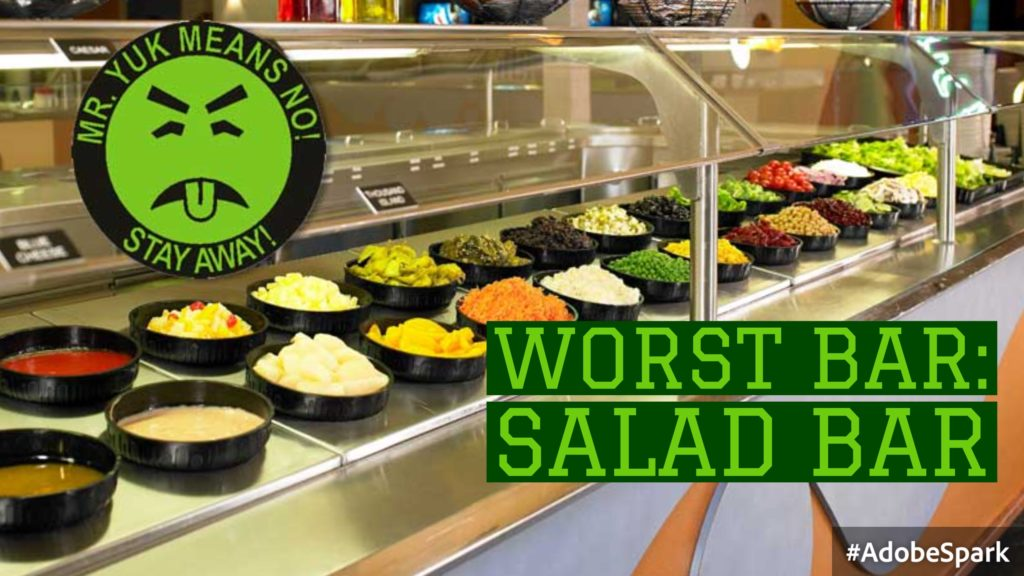 Worst bar: salad bar