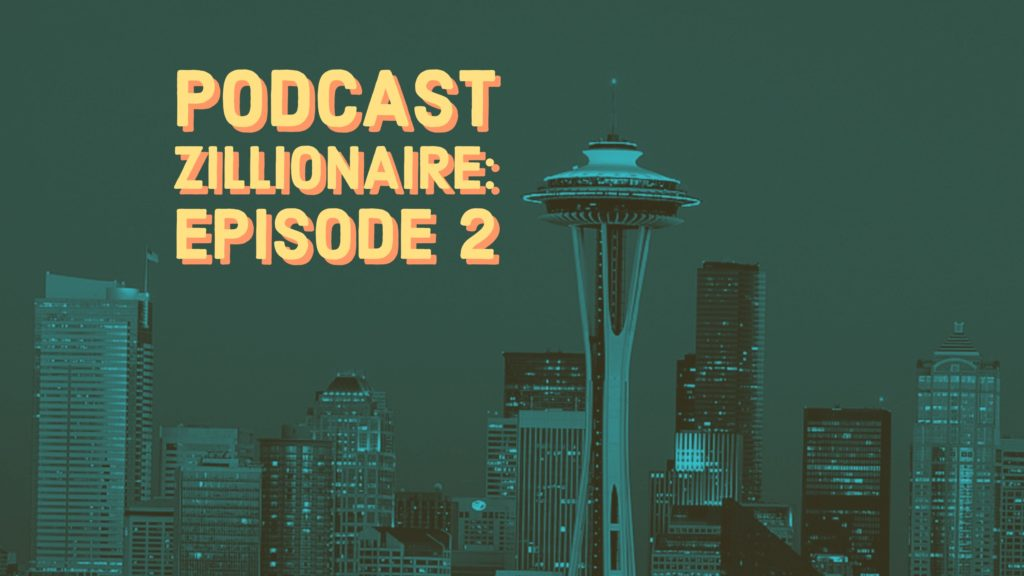 Podcast Zillionaire: Episode 2