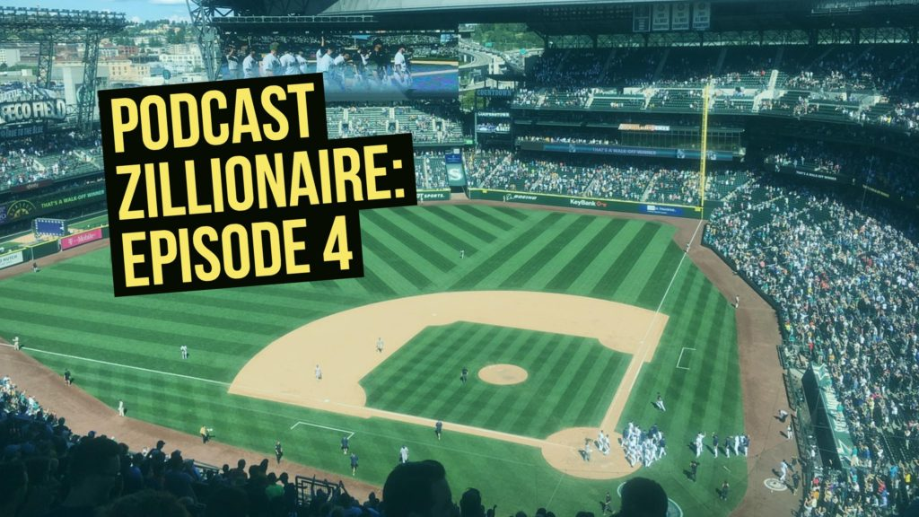 Podcast Zillionaire: Episode 4