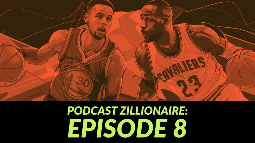 Podcast Zillionaire: Episode 8