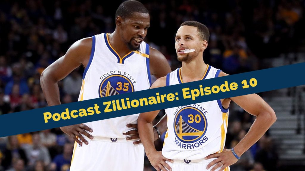 Podcast Zillionaire: Episode 10
